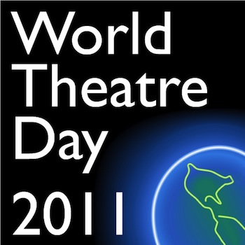 An open letter: World Theatre Day 2011